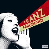 Franz Ferdinand – You Can Have It So Much Better
