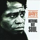 James Brown – Nothing but soul